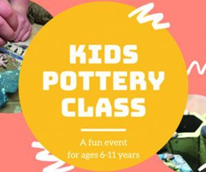 "A poster with images of pottery. Text read ""Kids Pottery Class, a fun event for kids aged 6 - 11 years"""